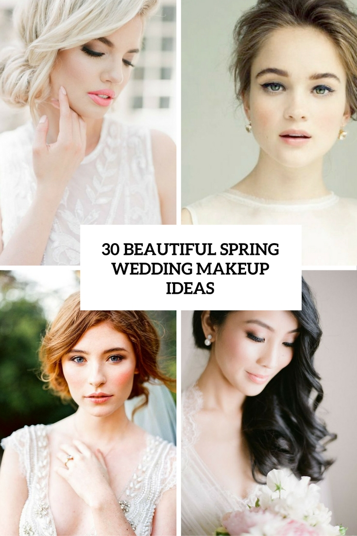 30 Beautiful Spring Wedding Makeup Ideas