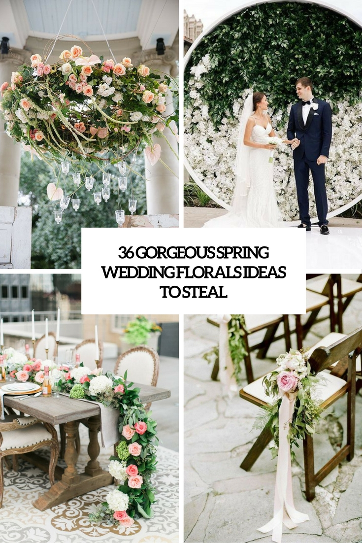36 Gorgeous Spring Wedding Florals Ideas To Steal - Weddingomania