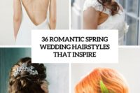 36 romantic spring wedding hairstyles that inspire cover