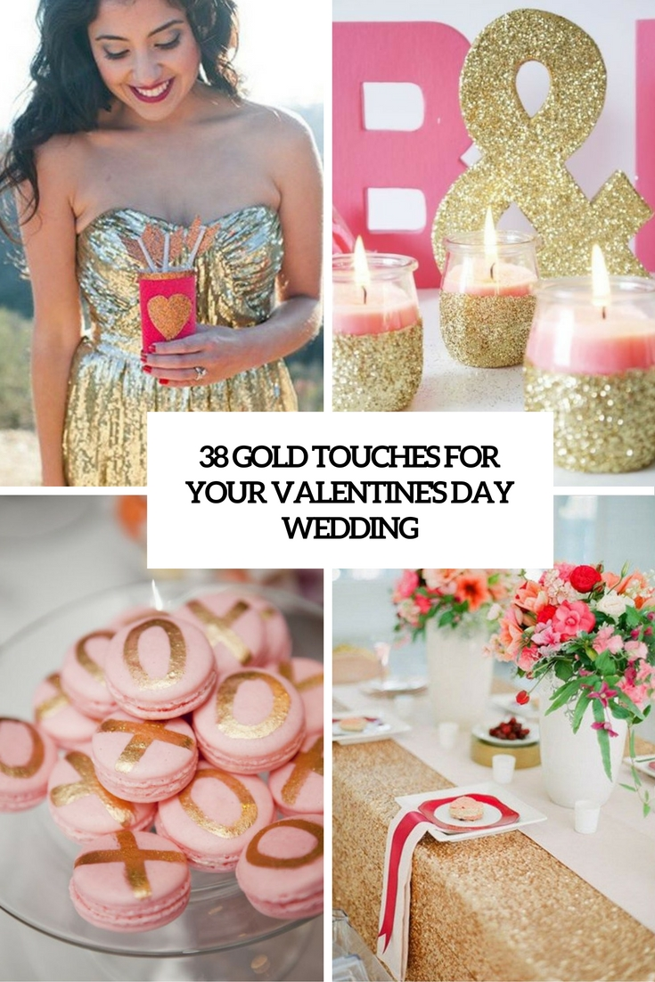 38 Gold Touches For Your Valentine's Day Wedding