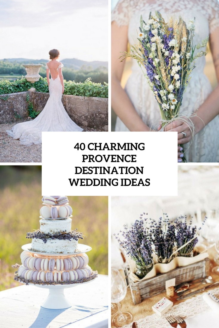 40 Charming Provence Destination Wedding Ideas