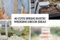 40 cute spring rustic wedding decor ideas cover