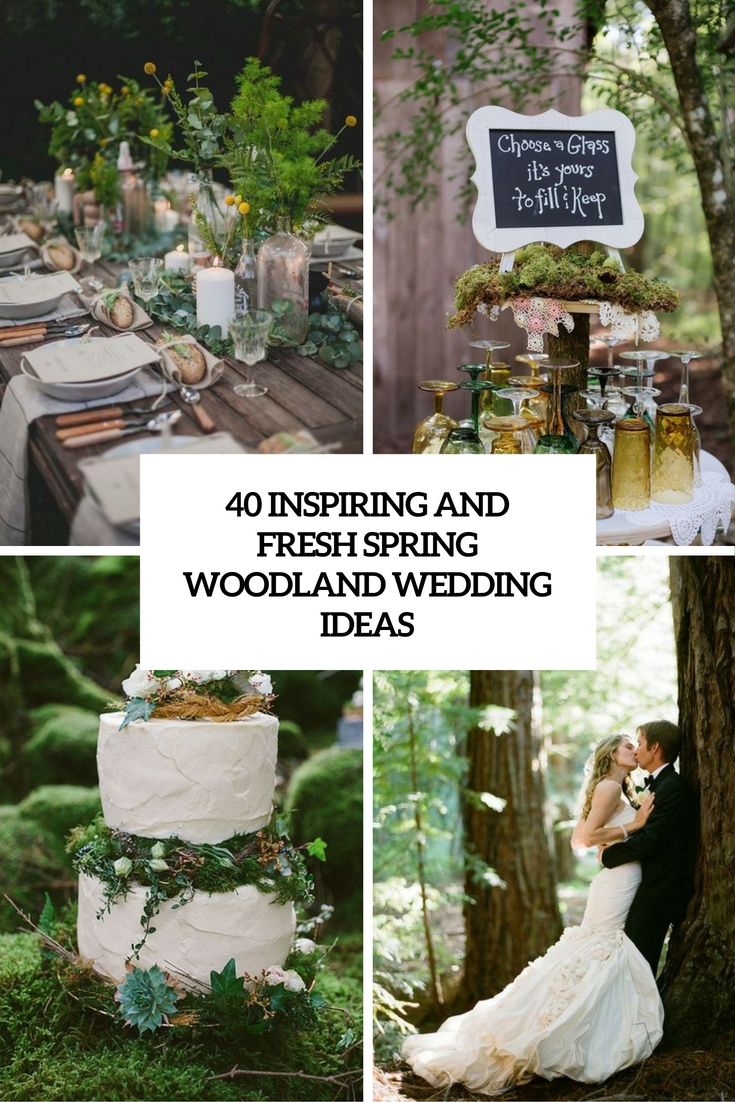 40 Inspiring And Fresh Spring Woodland Wedding Ideas