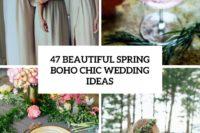 47 beautiful spring boho chic wedding ideas cover