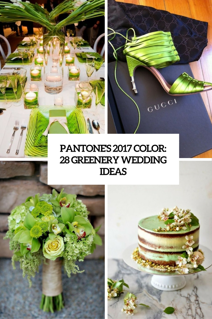 pantones 2017 color 28 greenery wedidng ideas cover