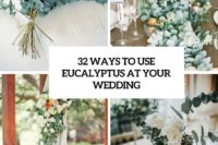 32 ways to use eucalyptus at your wedding cover