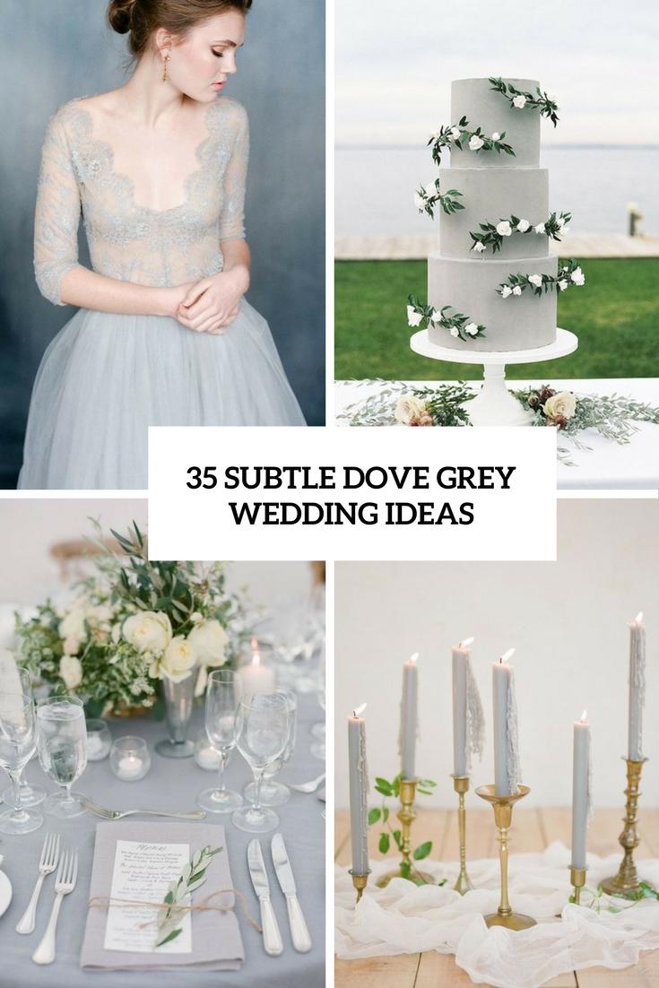 35 Subtle Dove Grey Wedding Ideas