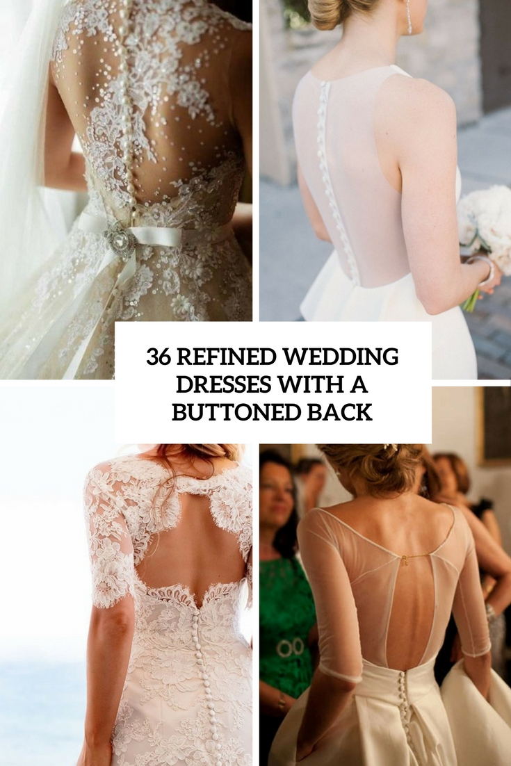 refined wedding dresses with a buttoned back cover
