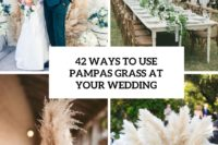 42 ways to use pampas grass at your wedding cover