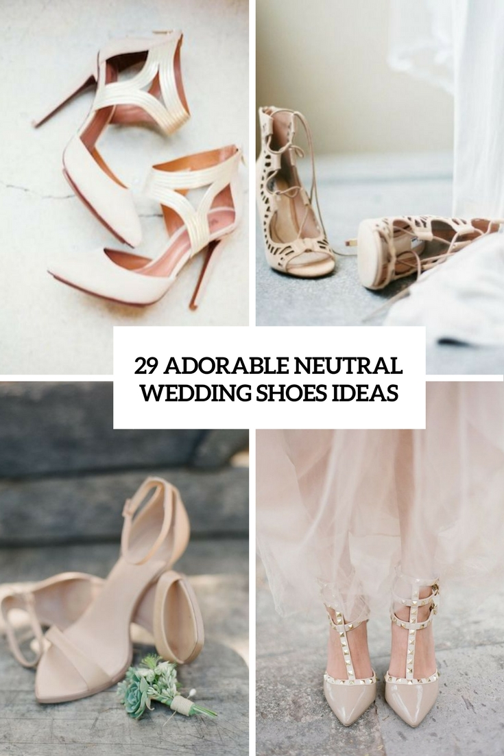 Adorable Neutral Wedding Shoes Ideas Cover