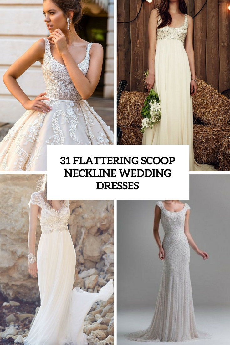 31 Flattering Scoop Neckline Wedding Dresses