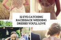 32 eye-catching racerback wedding dresses you'll love cover