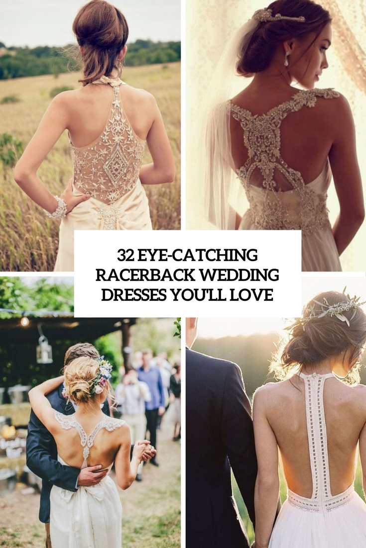 32 Eye-Catching Racerback Wedding Dresses You'll Love