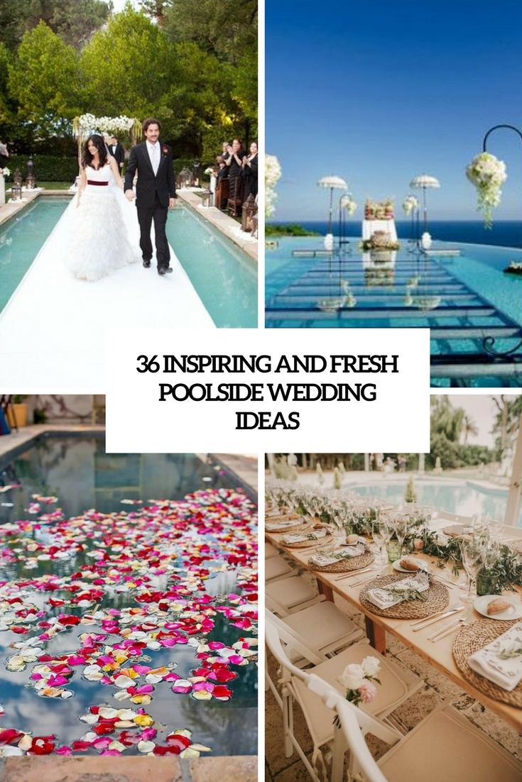 36 Inspiring And Fresh Poolside Wedding Ideas