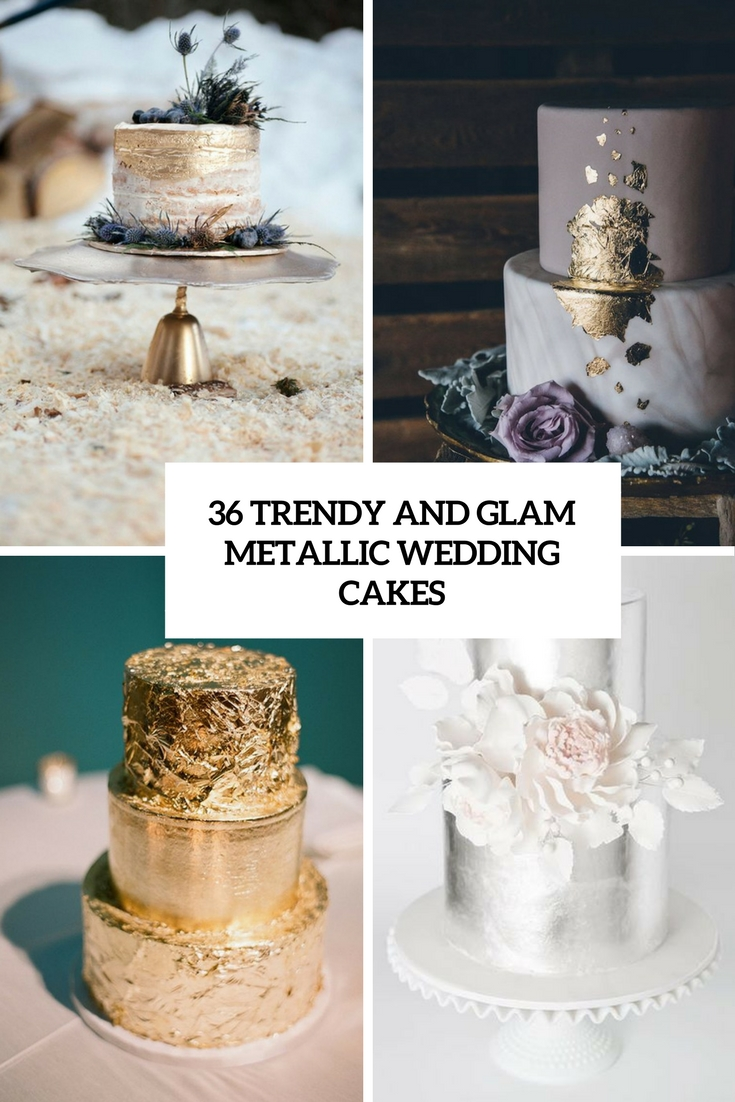 36 Trendy And Glam Metallic Wedding Cakes