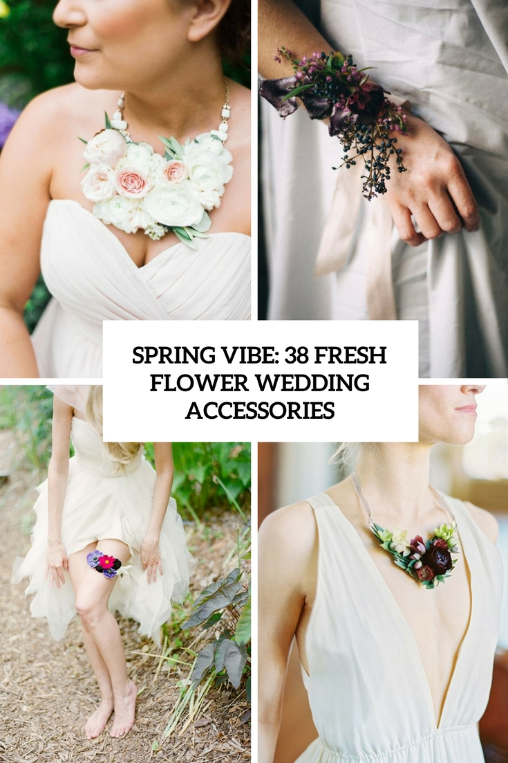 Spring Vibe: 38 Fresh Flower Wedding Accessories
