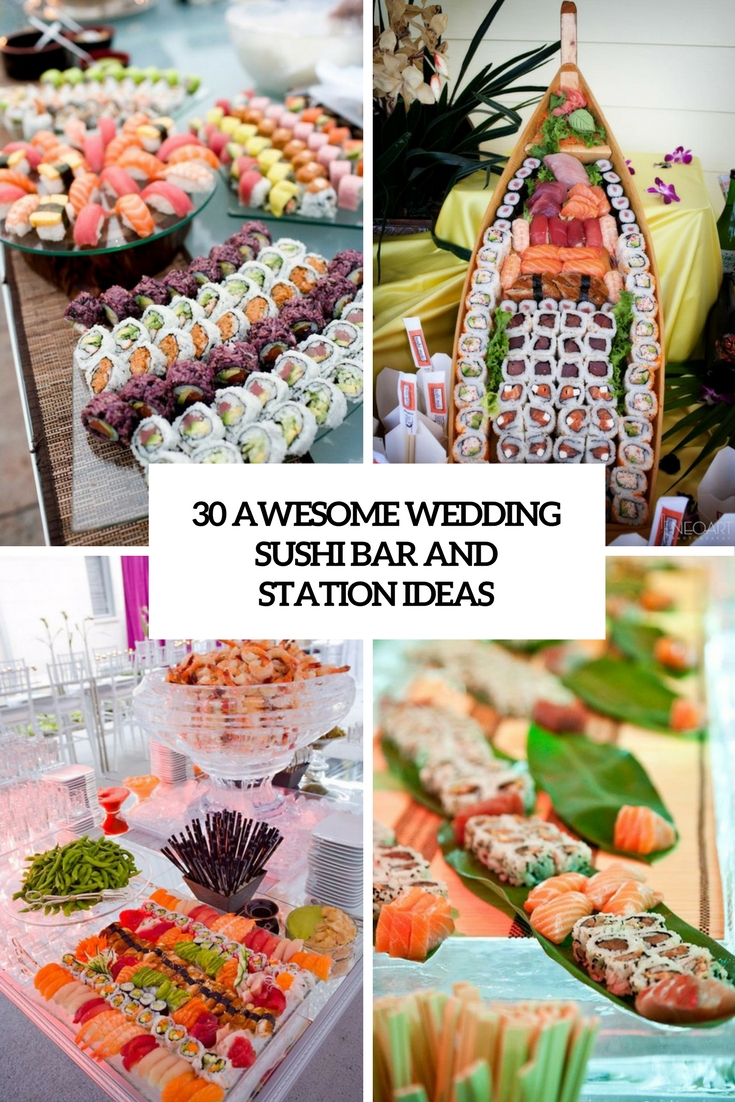 AWESOME WEDDING SUSHI BAR AND STATION IDEAS COVER