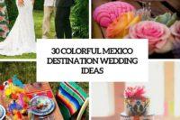30 colorful mexico destination wedding ideas cover