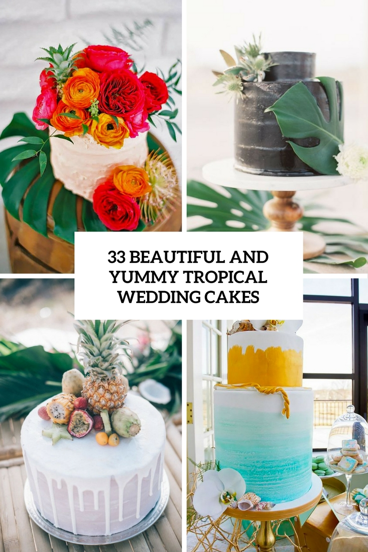 33 Beautiful And Yummy Tropical Wedding Cakes