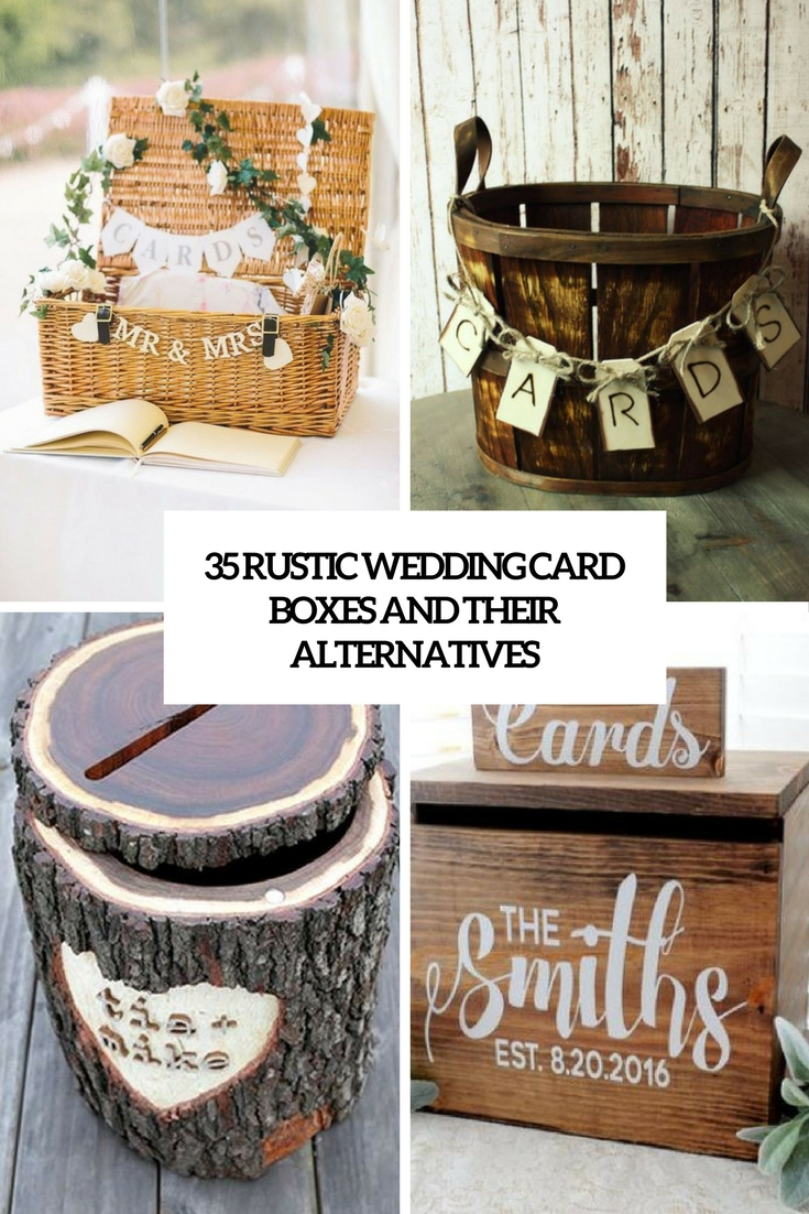 35 Rustic Wedding Card Boxes And Their Alternatives - Weddingomania