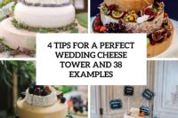 4 tips for a perfect wedding cheese tower and 38 examples cover