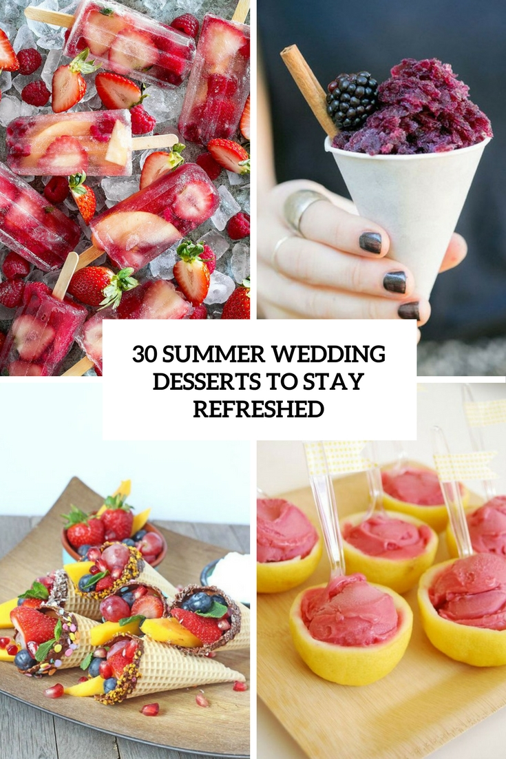 30 Summer Wedding Desserts To Stay Refreshed