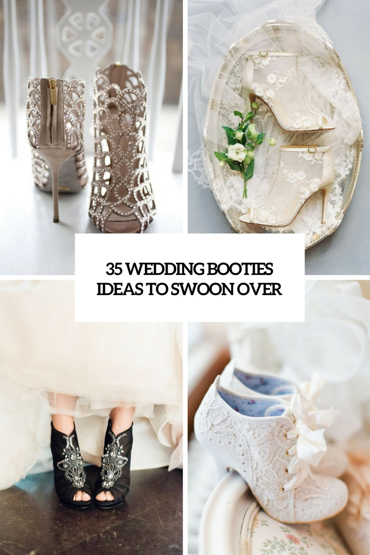 35 Wedding Booties Ideas To Swoon Over