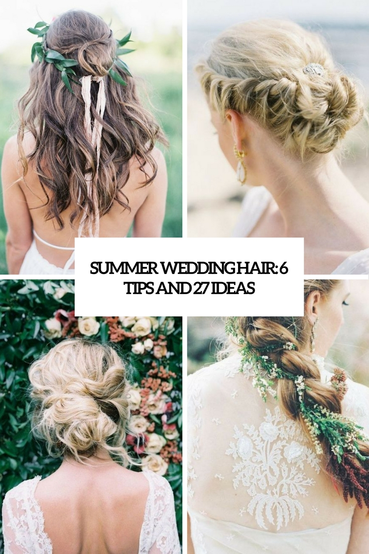 Summer Wedding Hair: 6 Tips And 27 Ideas