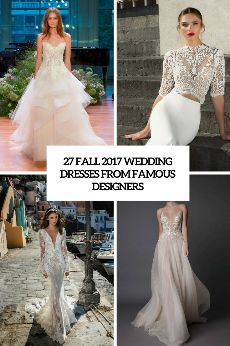 fall 2017 wedding dresses from famous designers cover