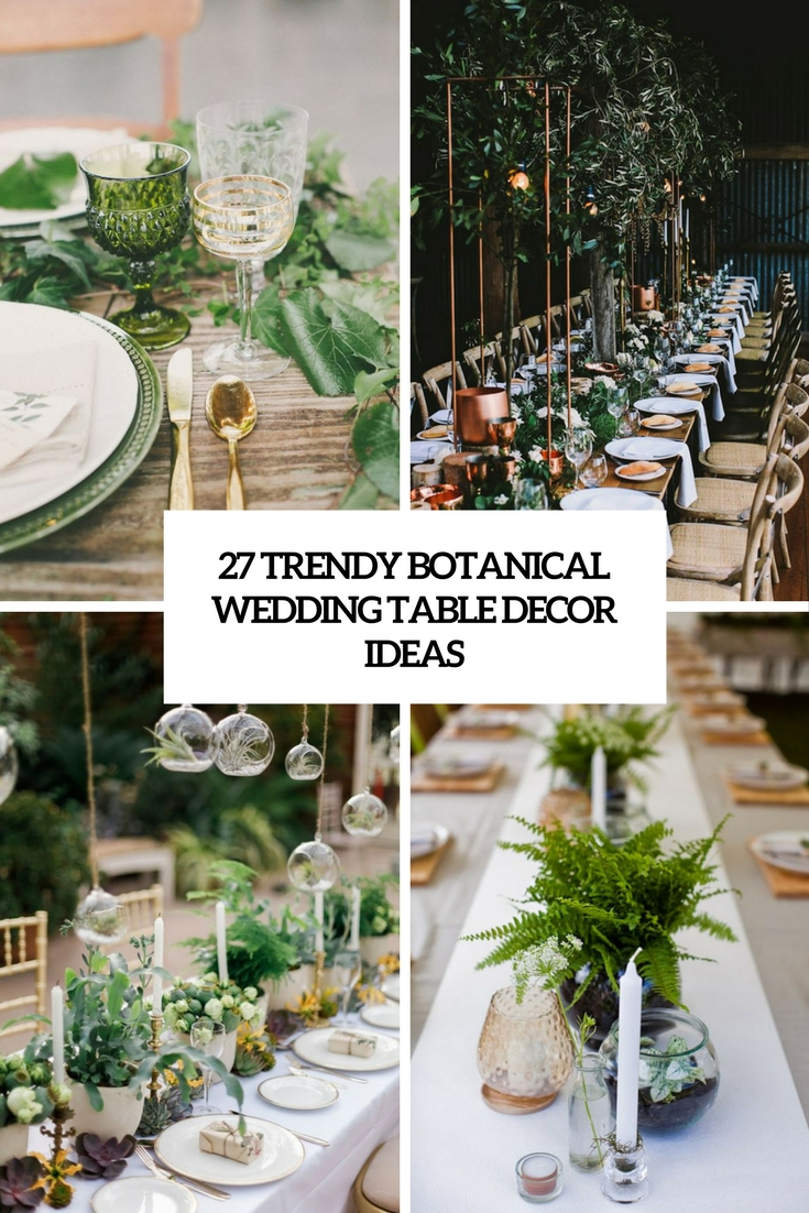 27 Trendy Botanical Wedding Table Décor Ideas