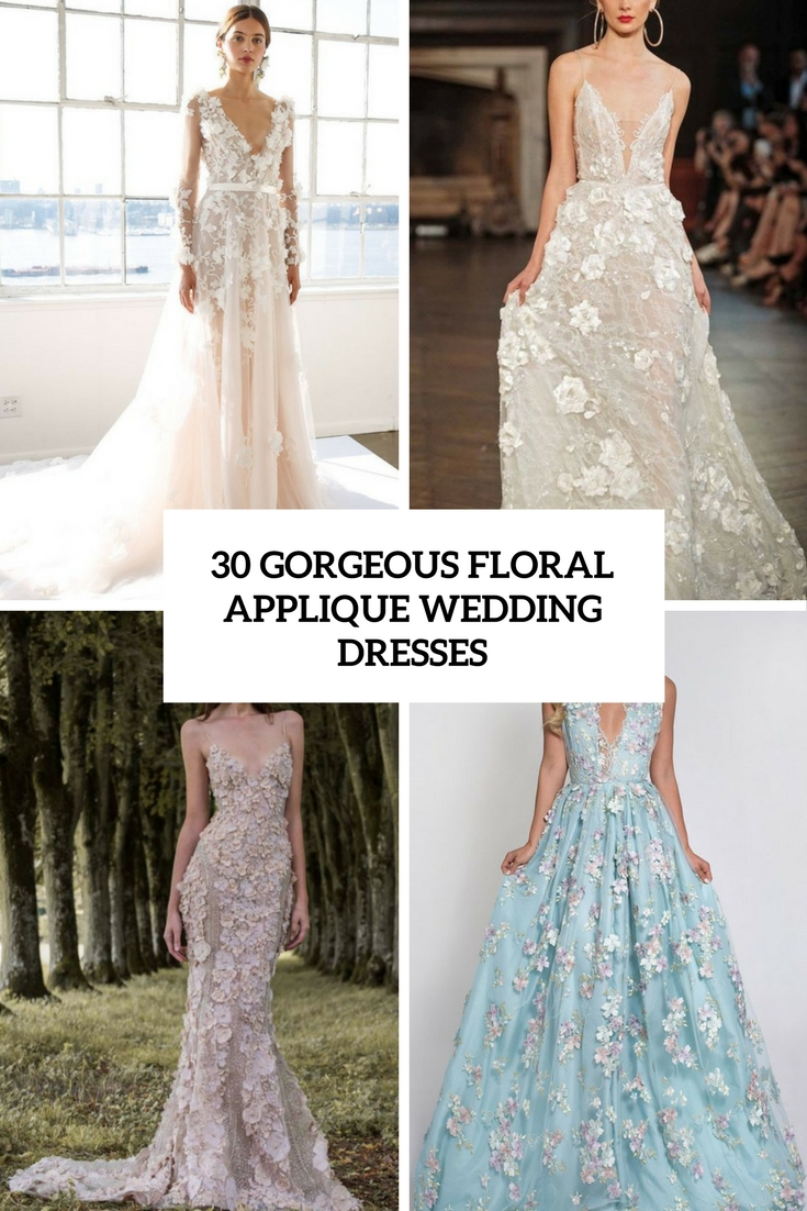 30 Gorgeous Floral Applique Wedding Dresses