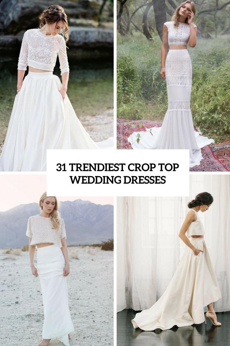 31 Trendiest Crop Top Wedding Dresses