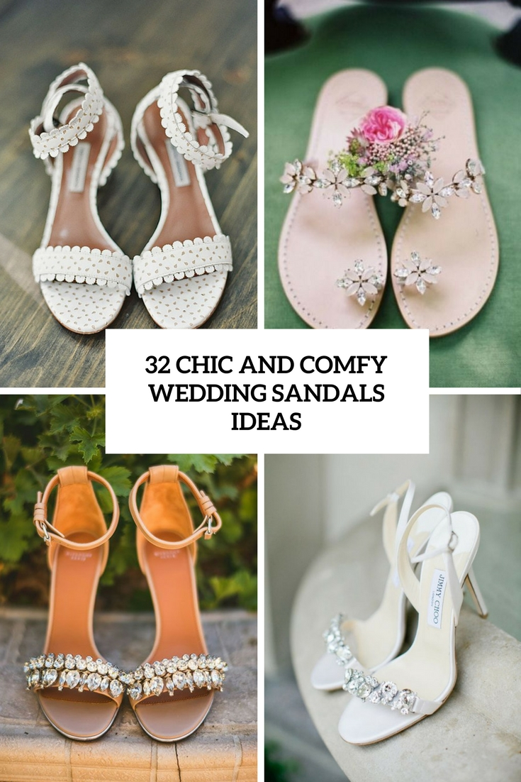 32 Chic And Comfy Wedding Sandals Ideas