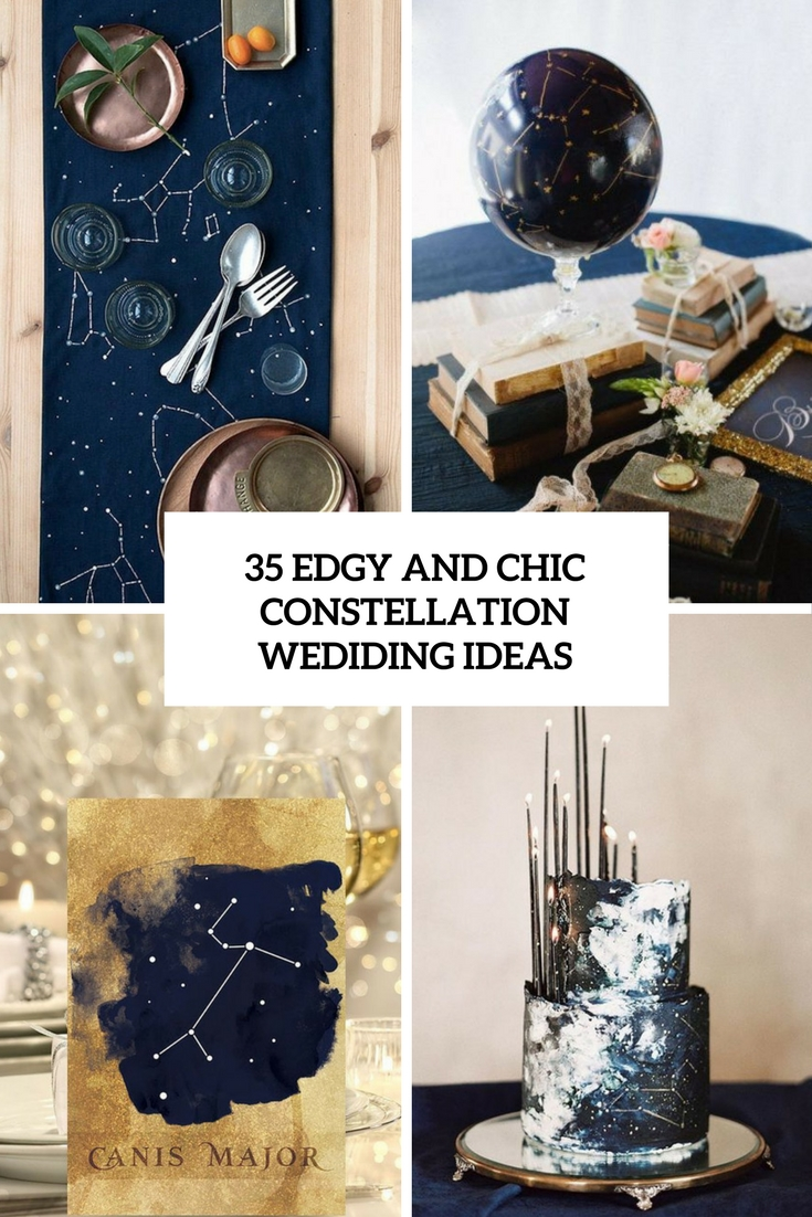 35 Edgy And Chic Constellation Wedding Ideas