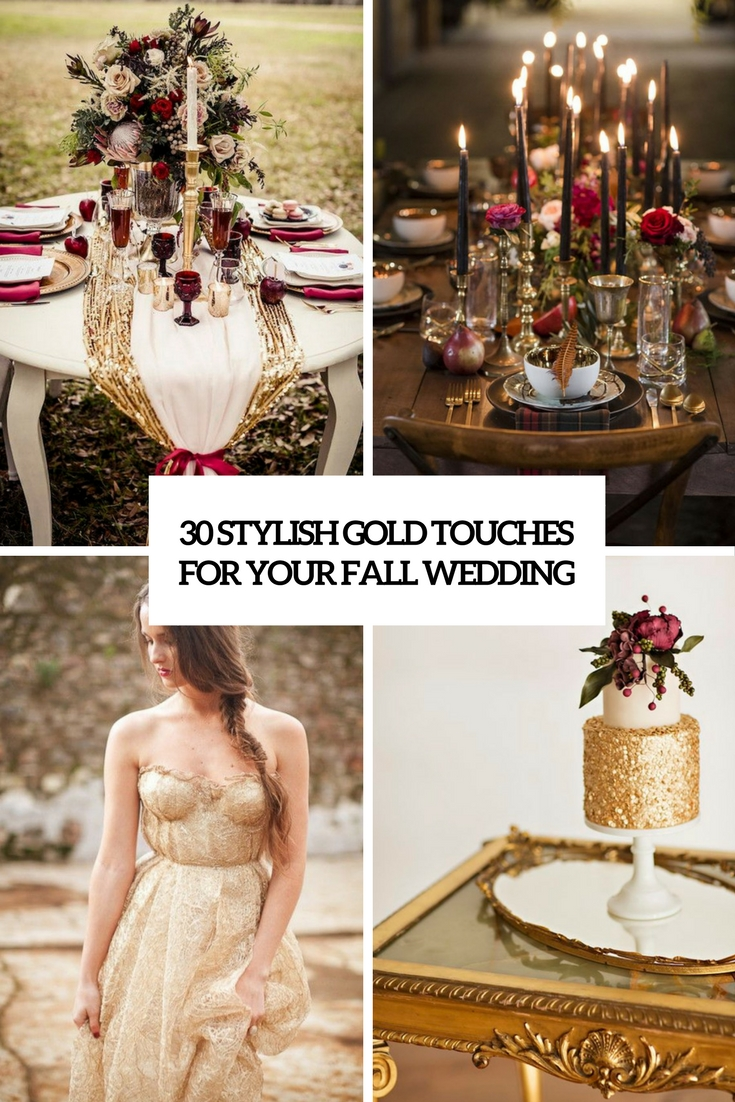 30 Stylish Gold Touches For Your Fall Wedding