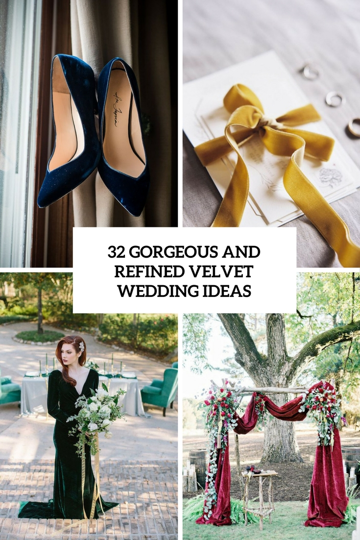 32 Gorgeous And Refined Velvet Wedding Ideas