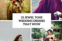 33 jewel tone wedding dresses that wow cover