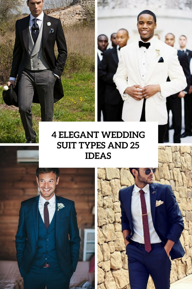 4 Elegant Wedding Suit Types And 25 Ideas
