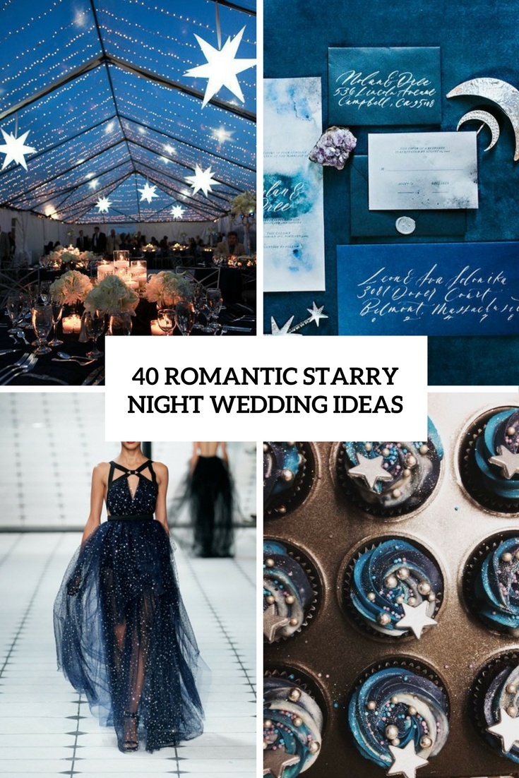 40 Romantic Starry Night Wedding Ideas