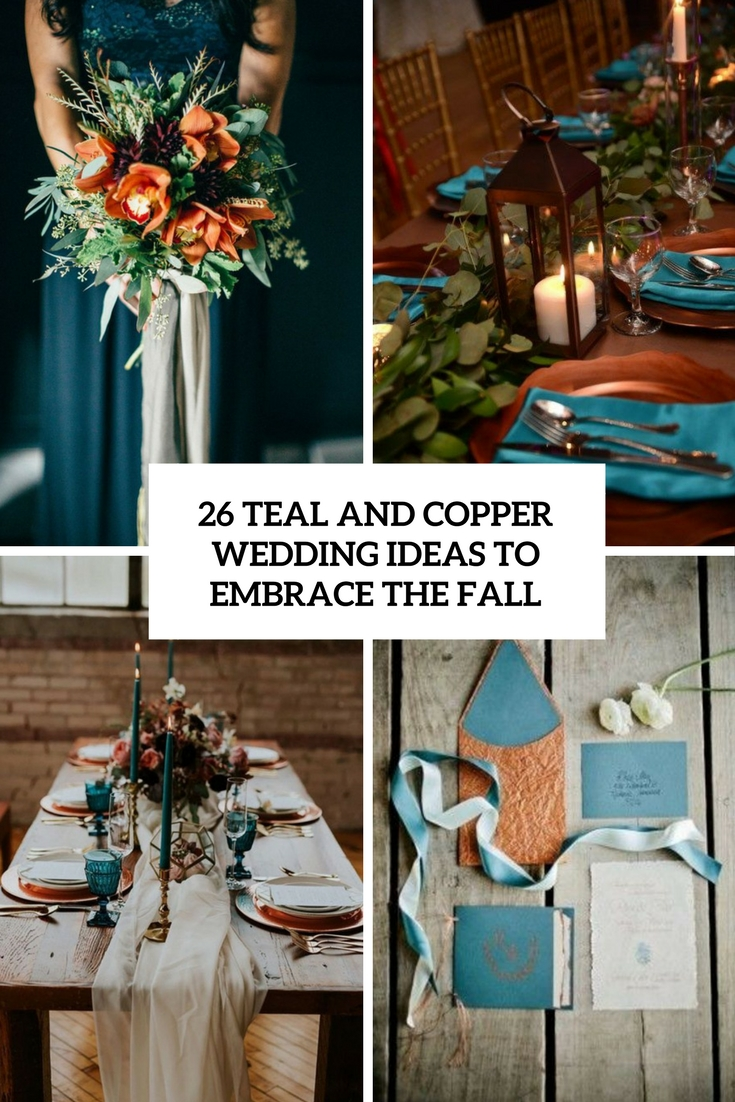 26 Teal And Copper Wedding Ideas To Embrace The Fall ...