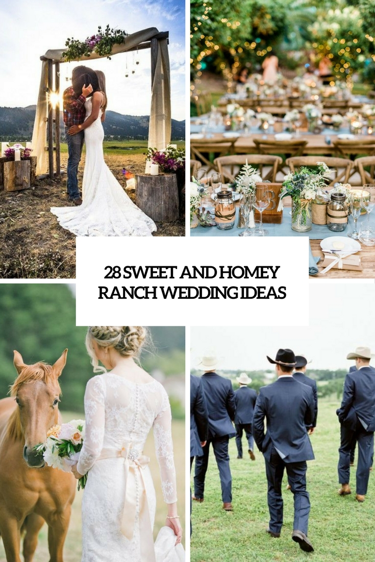 28 Sweet And Homey Ranch Wedding Ideas