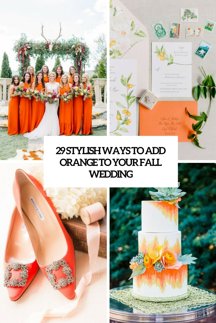 29 Stylish Ways To Add Orange To Your Fall Wedding