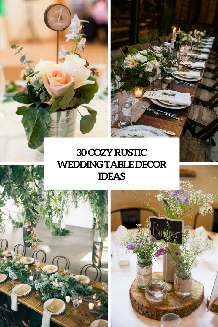 30 cozy rustic wedding table d cor ideas weddingomania for Table decoration design