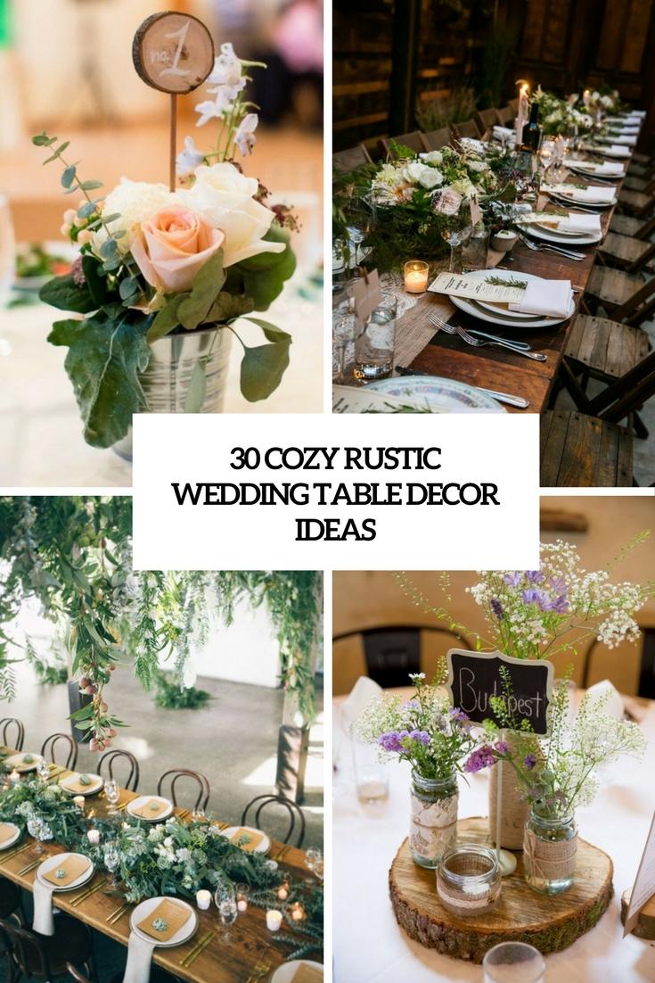 30 Cozy Rustic Wedding Table Décor Ideas