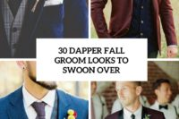 30 dapper fall groom looks to swoon over cover