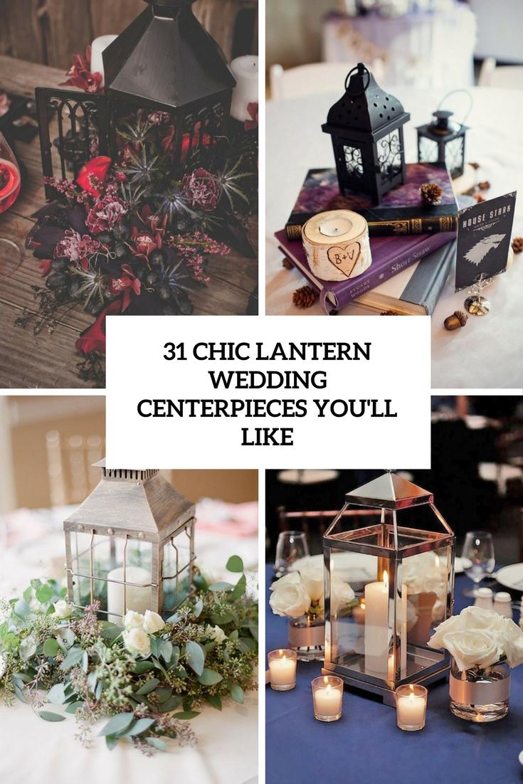 31 Chic Lantern Wedding Centerpieces You'll Like