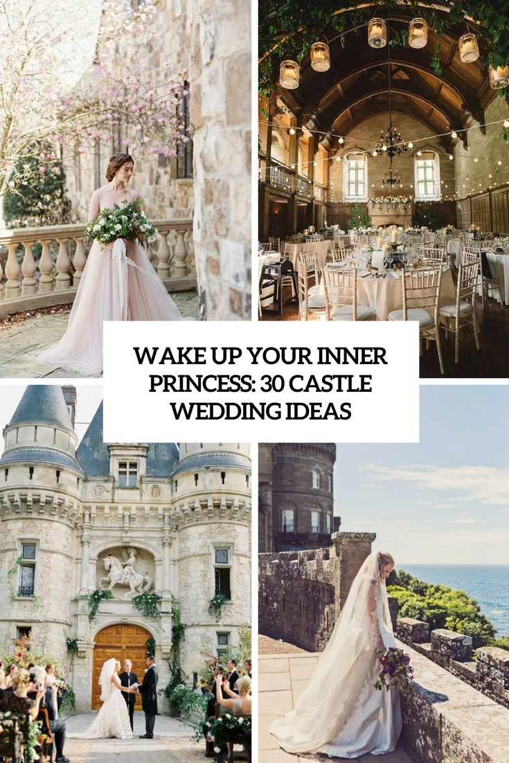 wake up your inner princess 30 castle wedding ideas cover