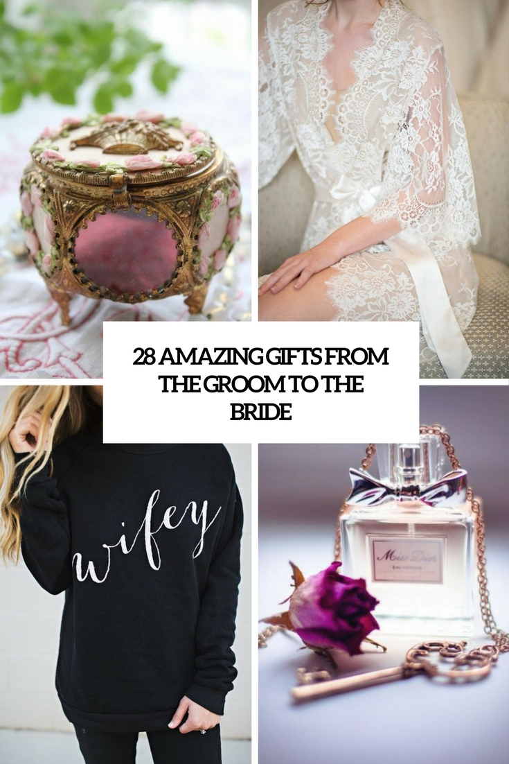 amazing gifts from the groom to the bride cover