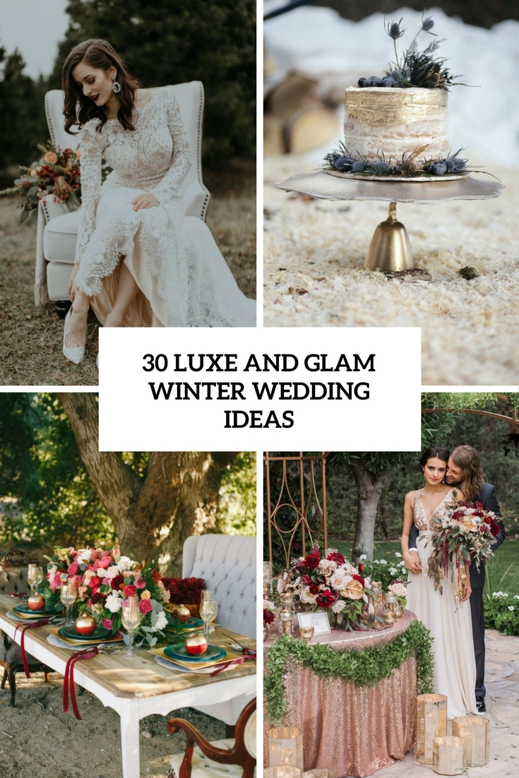 30 Luxe And Glam Winter Wedding Ideas