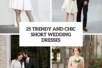 25 trendy and chic short wedding dresses cover
